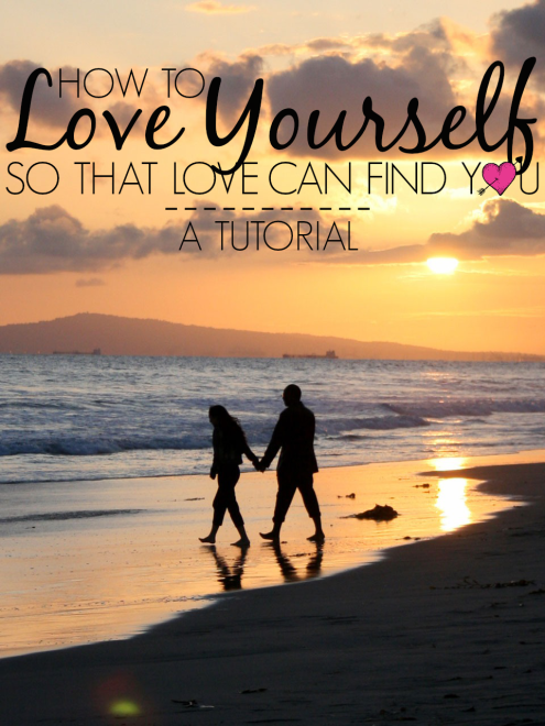How To Love Yourself So That Love Can Find You