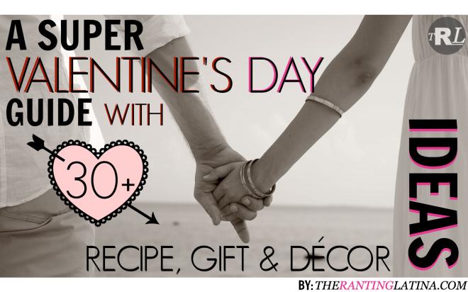 Super Valentine's Day Guide