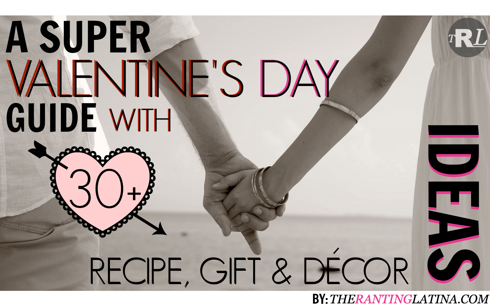 A Super Valentine's Day Recipe, Gift & Décor Guide