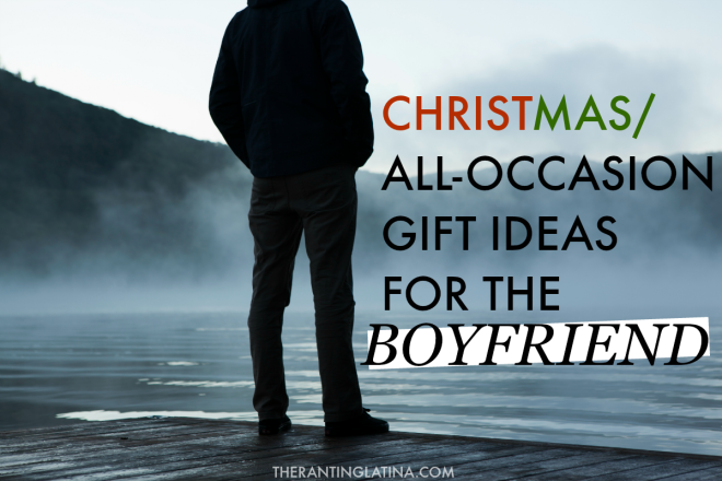 Fantastic Christmas/All-Occasion Gift Ideas for Your Boyfriend