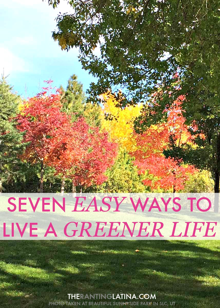 Seven Easy Ways To Live A Greener Life