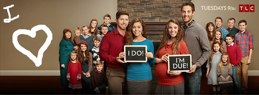 I'm a BIG Fan of The Duggar Clan