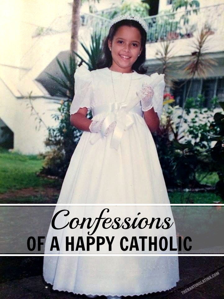 Confessions of A Happy Catholic