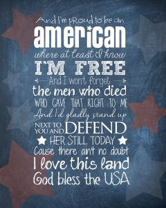"""And I'm proud to be an American, where at least I know I'm free..."""