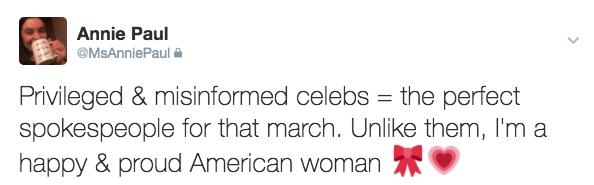 Privileged & misinformed celebs = the perfect spokespeople for that march. Unlike them, I'm a happy & proud American woman