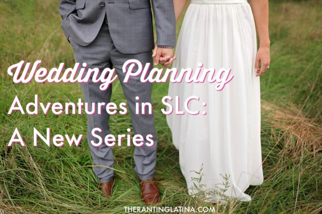 TRL-Wedding Planning Adventures in SLC