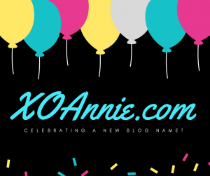 The Ranting Latina is now XOAnnie.com!