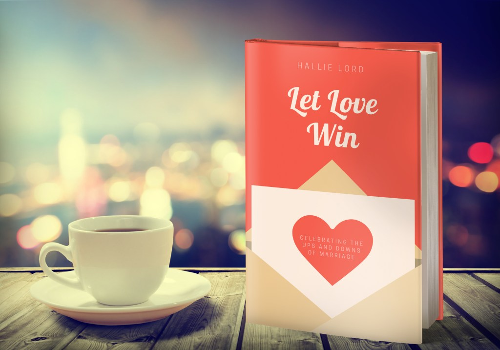 Let Love Win: Celebrating The Ups and Downs of Marriage