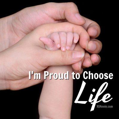 I'm Proud to Choose Life