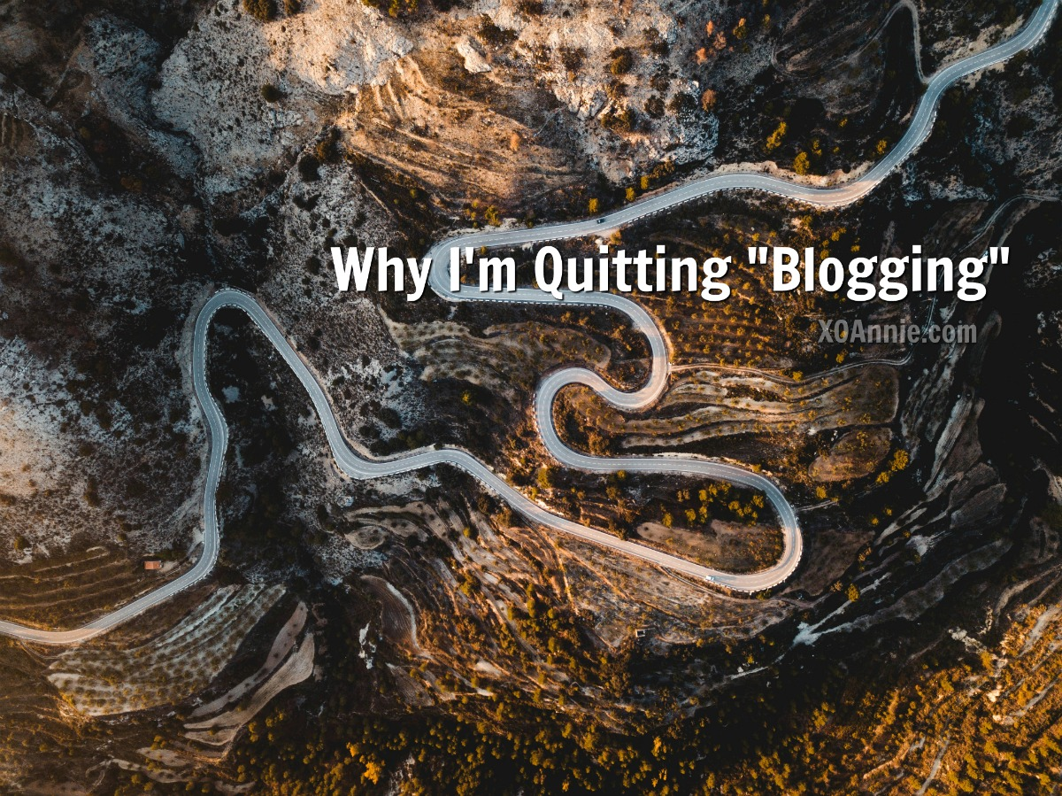 """Why I'm Quitting """"Blogging"""""""