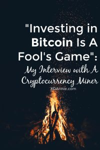"""Investing in Bitcoin Is A Fool's Game"": My Interview with A Cryptocurrency Miner"