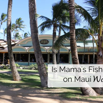 Mama's Fish House on Maui: Is It Worth It?