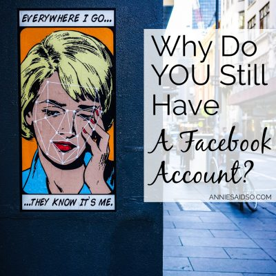 Why Do YOU Still Have A Facebook Account?